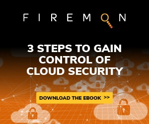 FireMon-3 Steps to Gain Control of Cloud Security 300X250